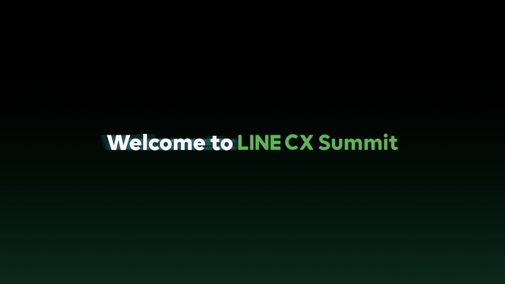 Welcome to LINE CX Summit